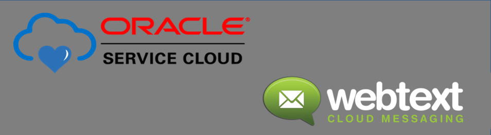 WEBTEXT Oracle Service Cloud CRM Messaging Now Available in the
